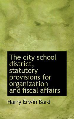 City School District, Statutory Provisions for Organization and Fiscal Affairs N/A 9781113977762 Front Cover