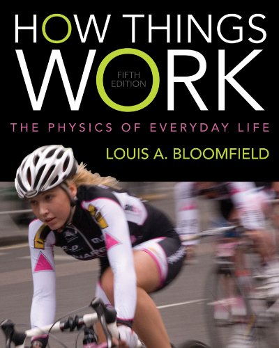 How Things Work The Physics of Everyday Life 5th 2013 edition cover