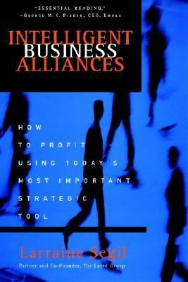Intelligent Business Alliances How to Profit Using Today's Most Important Strategic Tool N/A 9781400048762 Front Cover