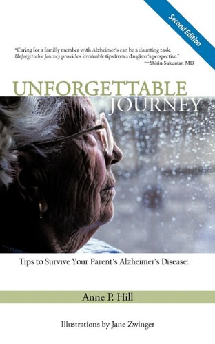 Unforgettable Journey Tips to Survive Your Parent's Alzheimer's Disease Second Edition N/A edition cover
