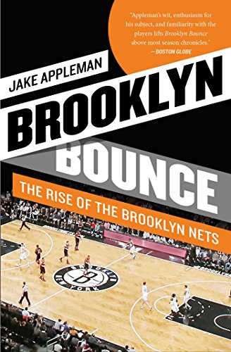 Brooklyn Bounce The Highs and Lows of Nets Basketball's Historic First Season in the Borough  2014 9781476726762 Front Cover