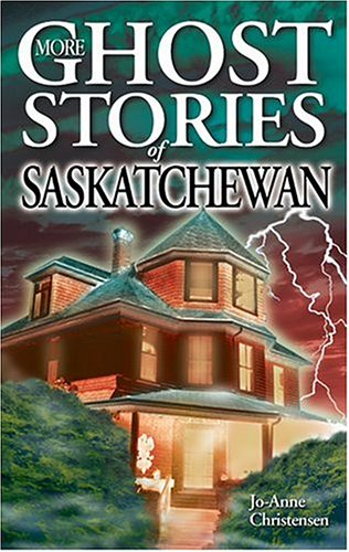 More Ghost Stories of Saskatchewan   2000 (Revised) 9781551052762 Front Cover