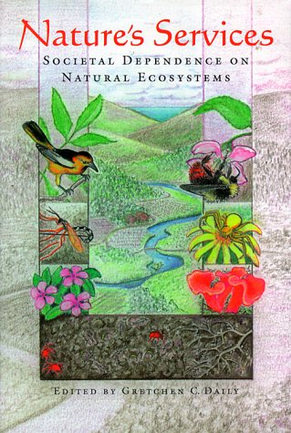 Nature's Services Societal Dependence on Natural Ecosystems 4th 1997 9781559634762 Front Cover