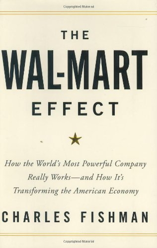 Wal-Mart Effect How the World's Most Powerful Company Really Works--And How It's Transforming the American Economy  2006 edition cover