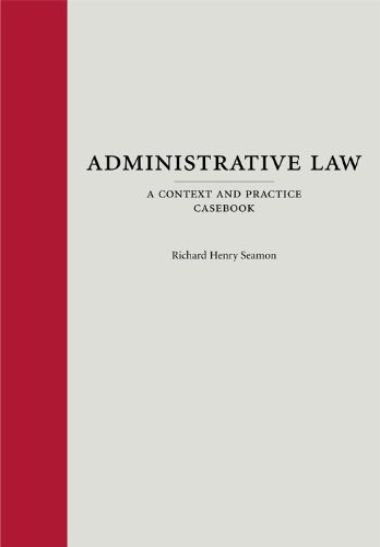Administrative Law A Context and Practice Casebook  2010 edition cover