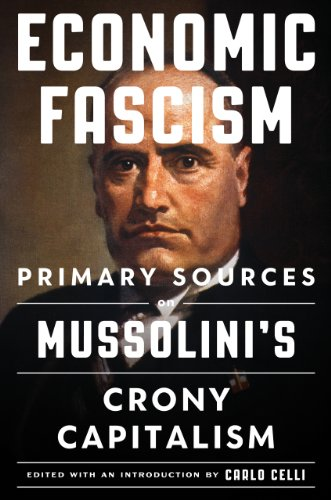 Economic Fascism: Mussolini's Corporate State and Crony Capitalism N/A 9781604190762 Front Cover