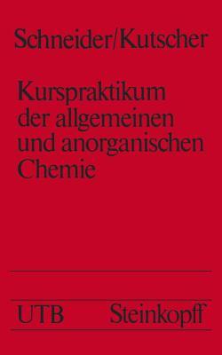 Kurspraktikum Der Allgemeinen Und Anorganischen Chemie:   1974 9783798503762 Front Cover