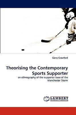 Theorising the Contemporary Sports Supporter N/A 9783838359762 Front Cover