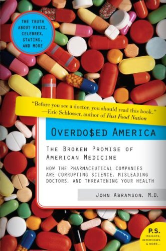 Overdosed America The Broken Promise of American Medicine N/A 9780061344763 Front Cover