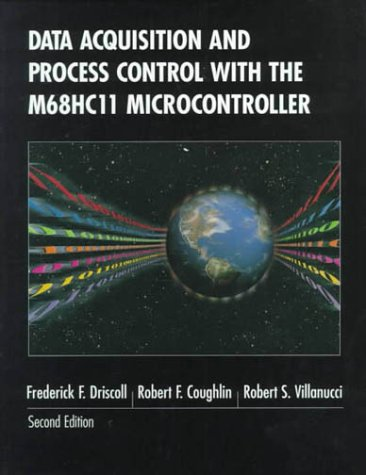 Data Acquisition and Process Control with the M68HC11 Microcontroller  2nd 2000 (Revised) edition cover