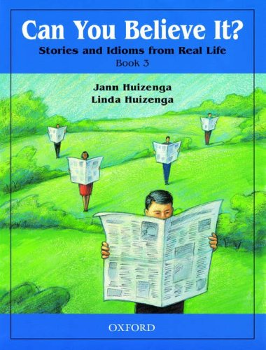 Can You Believe It? Stories and Idioms for Real Life  2000 (Student Manual, Study Guide, etc.) edition cover