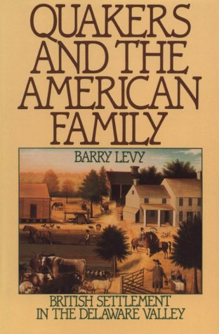 Quakers and the American Family British Settlement in the Delaware Valley  1988 (Reprint) edition cover