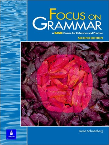 Focus on Grammar A Basic Course for Reference and Practice 2nd 2000 (Student Manual, Study Guide, etc.) 9780201346763 Front Cover