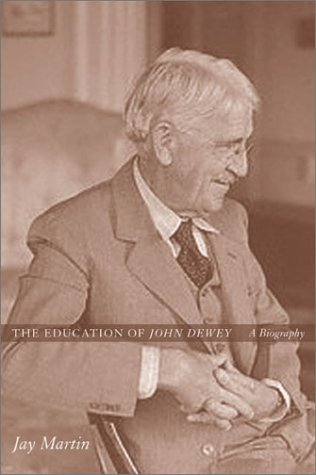 Education of John Dewey A Biography  2002 edition cover