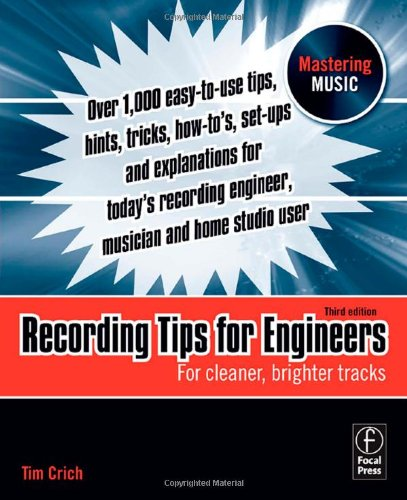 Recording Tips for Engineers For Cleaner, Brighter Tracks 3rd 2010 (Revised) edition cover