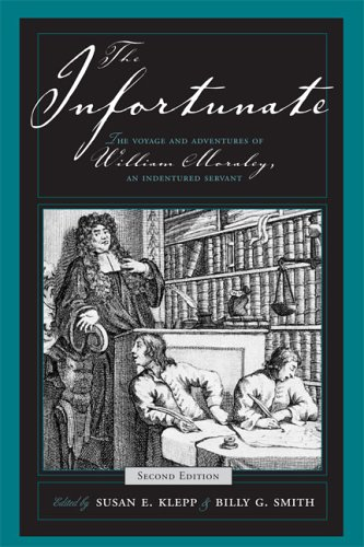 Infortunate The Voyage and Adventures of William Moraley, an Indentured Servant 2nd 2005 (Revised) edition cover