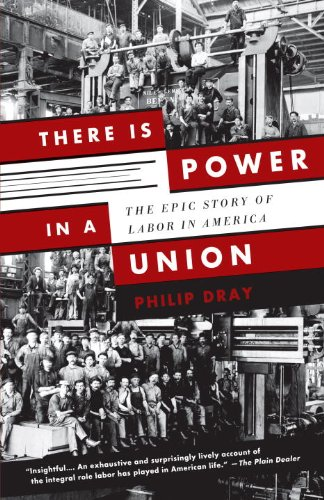 There Is Power in a Union The Epic Story of Labor in America  2011 edition cover