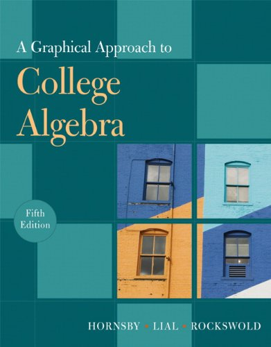 Graphical Approach to College Algebra  5th 2011 edition cover