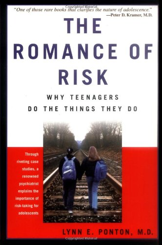 Romance of Risk Why Teenagers Do the Things They Do N/A edition cover