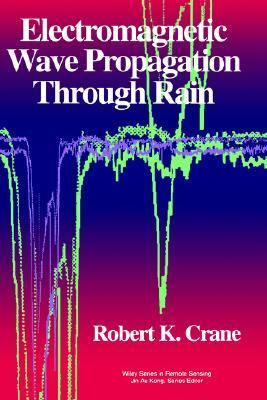 Electromagnetic Wave Propagation Through Rain  1st 1996 9780471613763 Front Cover
