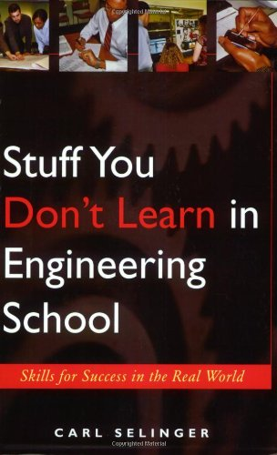 Stuff You Don't Learn in Engineering School Skills for Success in the Real World  2004 edition cover