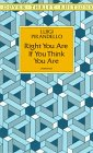 Right You Are, If You Think You Are  Reprint  9780486295763 Front Cover