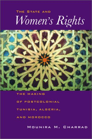 States and Women's Rights The Making of Postcolonial Tunisia, Algeria, and Morocco  2001 edition cover