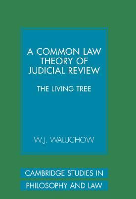 Common Law Theory of Judicial Review The Living Tree  2007 9780521864763 Front Cover