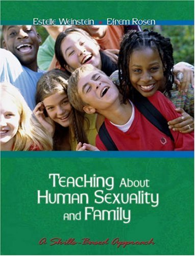 Teaching about Human Sexuality and Family A Skills Based Approach  2006 9780534635763 Front Cover