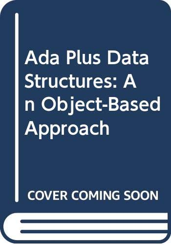 ADA Plus Data Structures : An Object-Based Approach 1st 1996 edition cover
