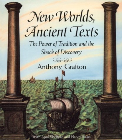 New Worlds, Ancient Texts The Power of Tradition and the Shock of Discovery  1992 edition cover