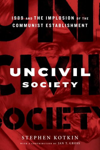 Uncivil Society 1989 and the Implosion of the Communist Establishment  2009 edition cover