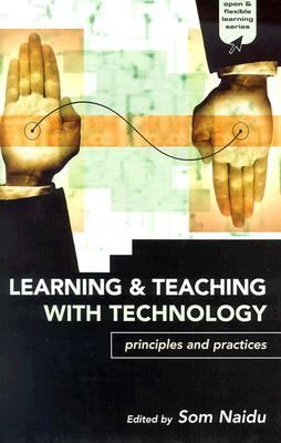 Learning and Teaching with Technology Principles and Practices  2004 9780749437763 Front Cover