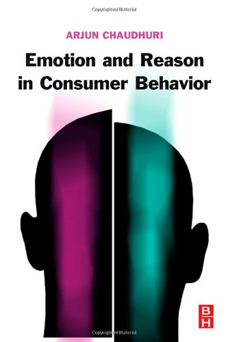 Emotion and Reason in Consumer Behavior   2006 9780750679763 Front Cover