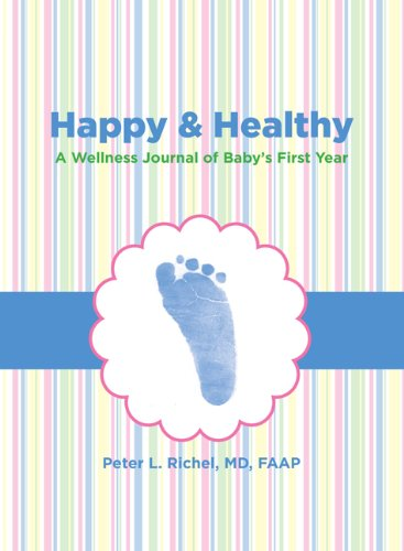 Happy and Healthy A Wellness Journal of Baby's First Year  2011 9780762773763 Front Cover