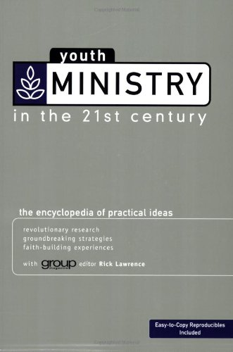 Youth Ministry in the 21st Century The Encyclopedia of Practical Ideas  2006 edition cover