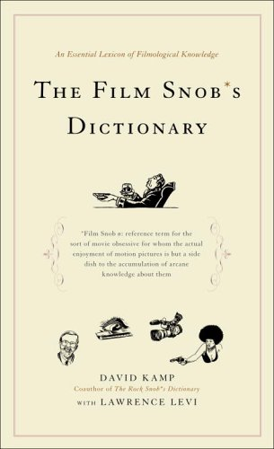 Film Snob*s Dictionary An Essential Lexicon of Filmological Knowledge  2005 edition cover