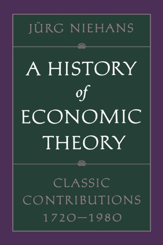 History of Economic Theory Classic Contributions, 1720-1980  1989 (Reprint) edition cover