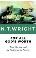 For All God's Worth: True Worship and the Calling of the Church  2014 edition cover