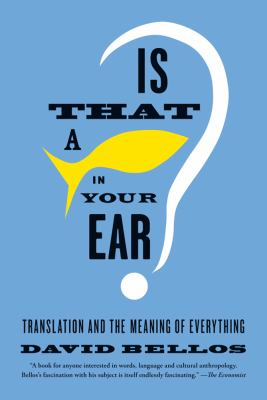 Is That a Fish in Your Ear? Translation and the Meaning of Everything  2012 edition cover