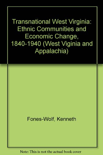 Transnational West Virginia Ethnic Communities and Economic Change, 1840-1940  2002 edition cover