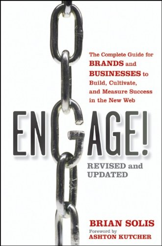 Engage! The Complete Guide for Brands and Businesses to Build, Cultivate, and Measure Success in the New Web  2011 (Revised) edition cover
