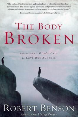 Body Broken Answering God's Call to Love One Another N/A 9781400070763 Front Cover
