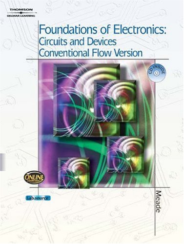 Foundations of Electronics Circuits and Devices Conventional Flow  2005 9781401859763 Front Cover