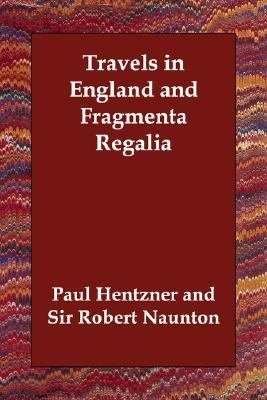 Travels in England and Fragmenta Regalia N/A 9781406812763 Front Cover