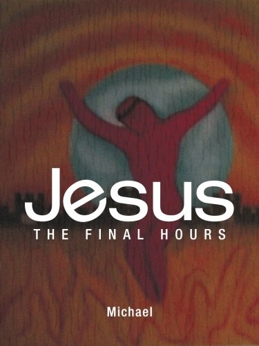 Jesus: The Final Hours  2013 edition cover