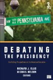 Debating the Presidency: Conflicting Perspectives on the American Executives  2014 edition cover