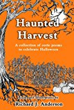 Haunted Harvest A Collection of Eerie Poems to Celebrate Halloween N/A 9781492738763 Front Cover