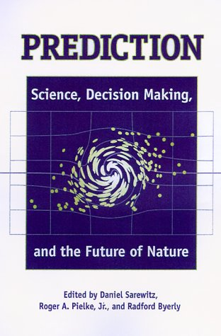 Prediction Science, Decision Making, and the Future of Nature 2nd 2000 edition cover