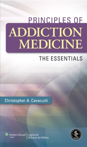 Principles of Addiction Medicine The Essentials  2011 edition cover